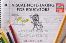 Image for Visual note-taking for educators  : a teacher's guide to student creativity