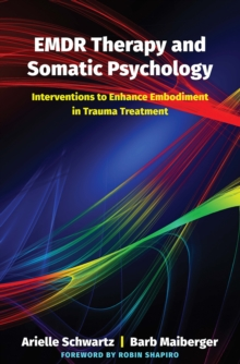 Image for EMDR therapy and somatic psychology  : interventions to enhance embodiment in trauma treatment