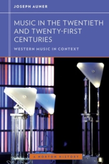 Image for Music in the Twentieth and Twenty-First Centuries