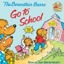 Berenstain Bears Go To School - Berenstain, Jan