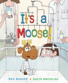 Image for It's a Moose!