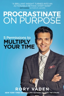 Image for Procrastinate on purpose  : 5 permissions to multiply your time