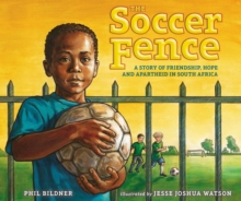 Image for The Soccer Fence : A story of friendship, hope, and apartheid in South Africa