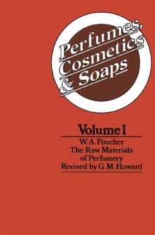 001: Perfumes, Cosmetics, and Soaps, Vol. 1: The Raw Materials of Perfumery