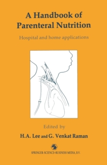 A Handbook of Parenteral Nutrition: Hospital and Home Applications