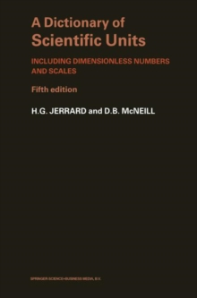 A Dictionary of Scientific Units: Including dimensionless numbers and scales (Science Paperbacks)