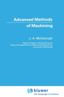 Advanced Methods of Machining