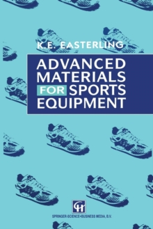 Advanced Materials for Sports Equipment: How Advanced Materials Help Optimize Sporting Performance and Make Sport Safer (Commonwealth Ctr St. in Amer. Culture)