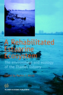 A Rehabilitated Estuarine Ecosystem: The environment and ecology of the Thames Estuary (And Learning)