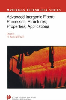 Advanced Inorganic Fibers: Processes ? Structure ? Properties ? Applications (Materials Technology Series)