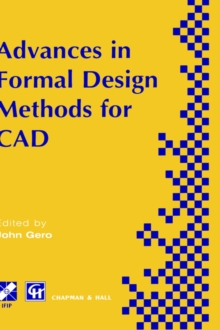 Advances in Formal Design Methods for CAD: Proceedings of the IFIP WG5.2 Workshop on Formal Design Methods for Computer-Aided Design, June 1995 (IFIP ... in Information and Communication Technology)