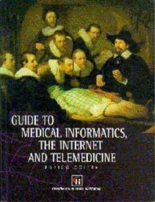 A Guide to Medical Informatics, the Internet and Telemedicine