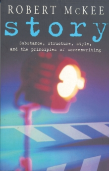 Image for Story  : substance, structure, style, and the principles of screenwriting