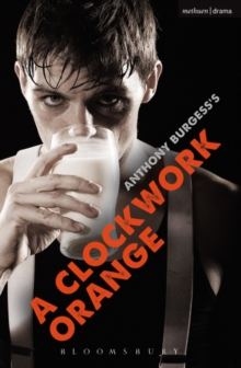 A Clockwork Orange: Play with Music (Modern Plays)
