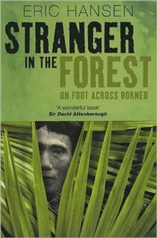 Image for Stranger in the forest  : on foot across Borneo
