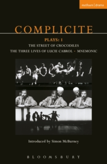 Image for Complicite - three plays  : Street of crocodiles, Mnemonic, Three lives of Lucie Cabrol