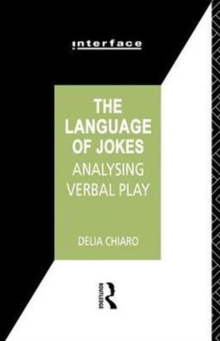 Image for The Language of Jokes : Analyzing Verbal Play