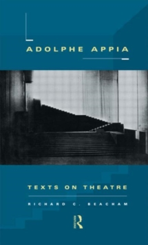 Adolphe Appia: Texts on Theatre