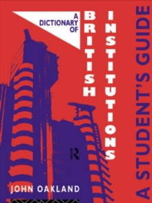 A Dictionary of British Institutions (Student's Guide)