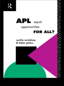 APL: Equal Opportunities for All? (Further Education: The Assessment and Accreditation of Prior Learning)