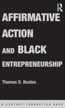 Affirmative Action and Black Entrepreneurship (Century Foundation Book)
