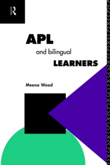 APL and the Bilingual Learner (Further Education: The Assessment and Accreditation of Prior Learning)