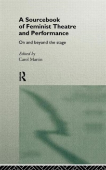 A Sourcebook on Feminist Theatre and Performance: On and Beyond the Stage (Worlds of Performance)