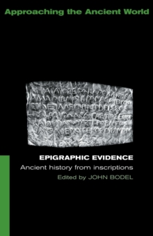 Image for Epigraphic evidence  : ancient history from inscriptions