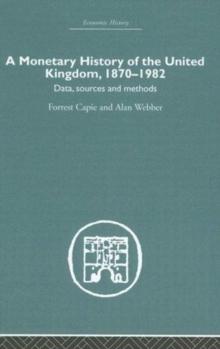 A Monetary History of the United Kingdom, 1870-1982: Volume I. Data, Sources, Methods (Vol 2)