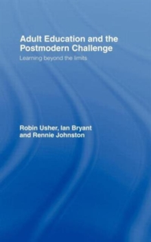 Adult Education and the Postmodern Challenge: Learning Beyond the Limits