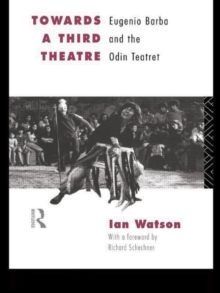 Image for Towards a third theatre  : Eugenio Barba and the Odin Teatret