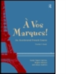 A Vos Marques!: An Accelerated French Course: Teacher's Book