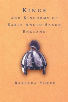 Image for Kings and kingdoms of early Anglo-Saxon England