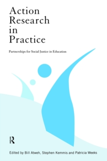 Action Research in Practice: Partnership for Social Justice in Education