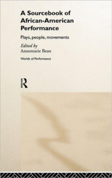 A Sourcebook on African-American Performance: Plays, People, Movements (Worlds of Performance)