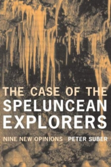 Image for The case of the speluncean explorers  : nine new opinions