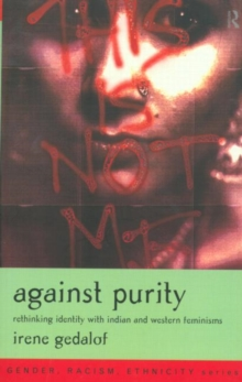 Image for Against Purity : Rethinking Identity with Indian and Western Feminisms