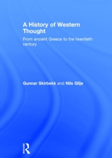 A History of Western Thought: From Ancient Greece to the Twentieth Century
