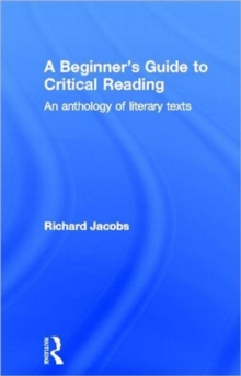 A Beginner's Guide to Critical Reading: An Anthology of Literary Texts
