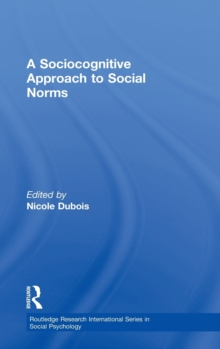 A Sociocognitive Approach to Social Norms (Routledge Research International Series in Social Psychology)