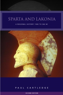 Image for Sparta and Lakonia  : a regional history, 1300-362 BC