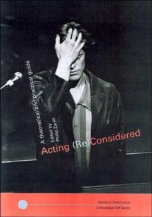 Acting (Re) Considered (Worlds of Performance)