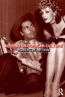 Adorno on Popular Culture (International Library of Sociology)