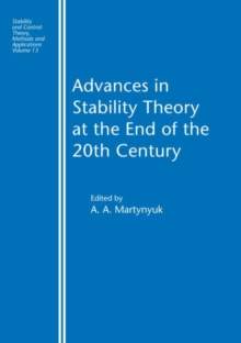 Advances in Stability Theory at the End of the 20th Century (Stability and Control: Theory, Methods and Applications)