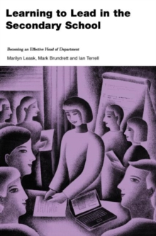 Image for Learning to lead in the secondary school  : becoming an effective head of department