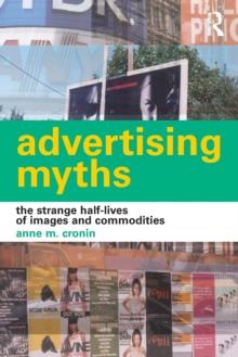 Advertising Myths (International Library of Sociology)