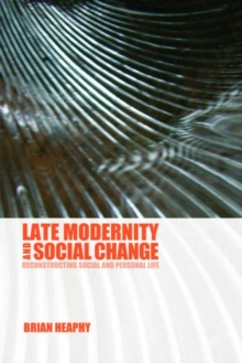 Image for Late modernity and social change  : reconstructing social and personal life