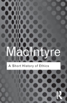 A Short History of Ethics: A History of Moral Philosophy from the Homeric Age to the 20th Century (Routledge Classics)