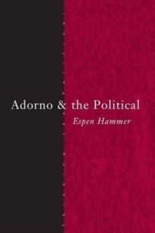Adorno and the Political (Thinking the Political)