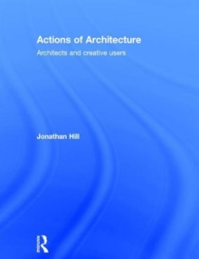 Actions of Architecture: Architects and Creative Users